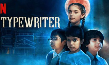 You Should Not Miss This Indian Netflix Horror Series Typewriter