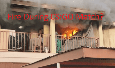 Pro CS:GO Player Quit As His House Was On Fire During A Competitive Match