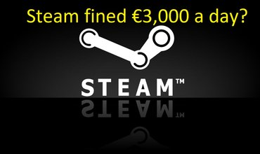 Steam May Face With A Fine Of €3,000 (₹ 2.35 LAKH) Per Day For 6 Months